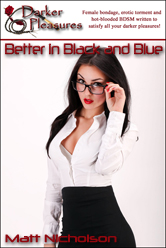 Better in Black and Blue by                                     Matt Nicholson