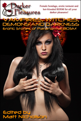 Vampires, Witches, Demons and                                       Darkness: 7 Erotic Stories of                                       Paranormal BDSM